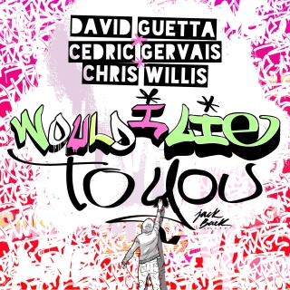 DAVID GUETTA & CEDRIC GERVAIS & CHRIS WILLIS