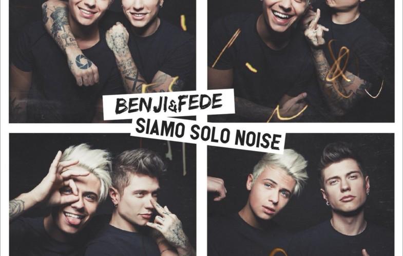 "Musica  – Benji e Fede: ""Siamo solo noise"""