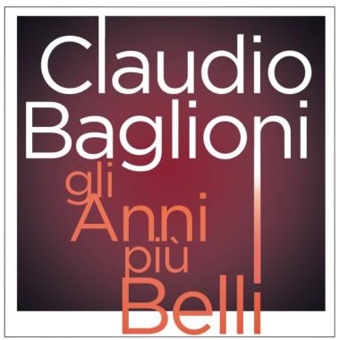 """Musica – Ecco """"Gli anni più belli"""" di Baglioni"""