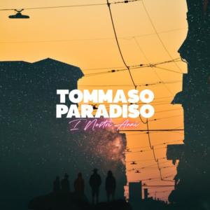 """Musica   - """"I nostri anni"""", il nuovo di Tommaso Paradiso"""
